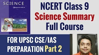 NCERT Science Class 9 Summary  - Full Course for UPSC CSE/IAS Exam - Part 2 - By Deepanshu Singh