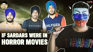 if Sardars Were in Horror Movies    By Pranav Nagpal ft. Bupin Puri