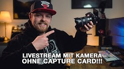 Livestream mit Kamera am PC I OHNE Capture Card I TUTORIAL I 4K