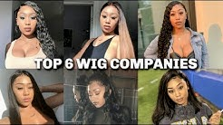 TOP 6 Wig Companies | MUST WATCH BEFORE BUYING