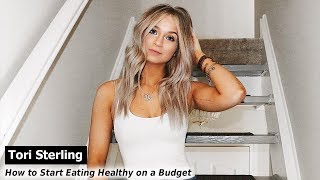 How to Start Eating Healthy on a Budget   Tori Sterling