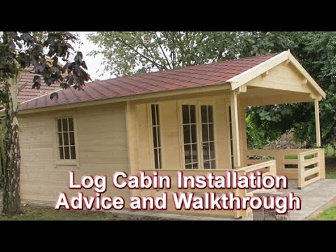 Log cabin fitting walkthough and advice tuin youtube