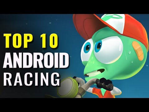 Top 10 Best Android Racing Games Of All Time