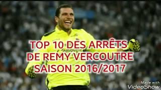 TOP 10 DES ARRÊTS DE RÉMY VERCOUTRE SAISON 2016/2017