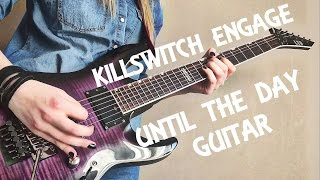 Killswitch Engage - Until the Day guitar by Alex Schmeia