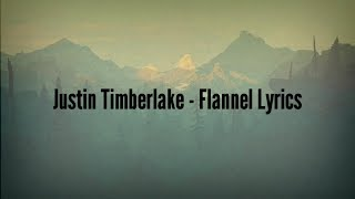 Justin Timberlake - Flannel (Lyrics)