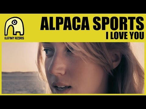 ALPACA SPORTS - I Love You [Official]