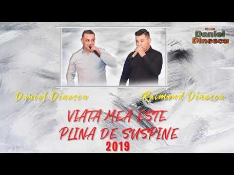 Raimond Dinescu & Daniel Dinescu - 2019 Viata mea e plina de suspine
