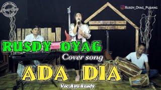 Download lagu #RUSDY OYAG COVER SONG #ADA DIA