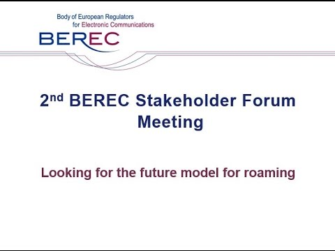 2nd BEREC Stakeholder Forum Meeting - Looking for the future model for roaming/2