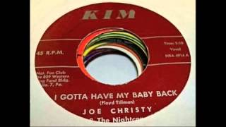 Joe Christy & The Nightcaps - I Gotta Have My Baby Back 45 rpm!
