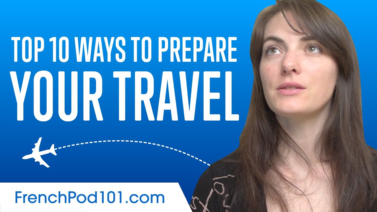 Top 10 Ways to Prepare Your Travel to France