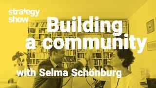 Building a community - Selma Schönburg & Simon Severino | STRATEGY SHOW