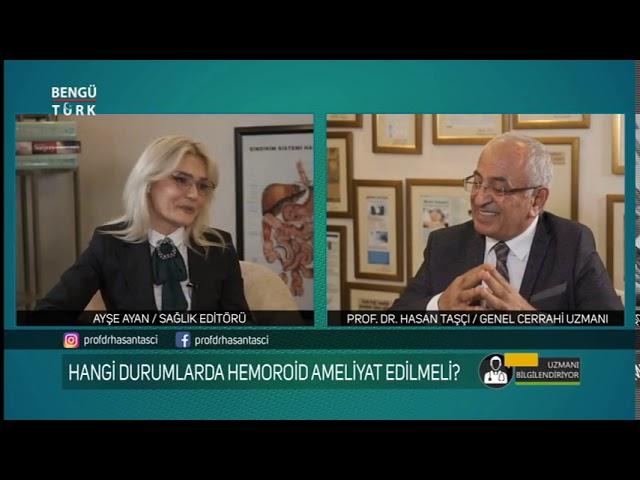 Hemoroid (Basur) Belirtileri Nelerdir? Prof. Dr. Hasan Taşçı bilgilendiriyor...