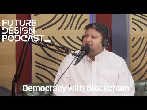 Future Design Podcast – Creating A More Participative Democracy With Blockchain