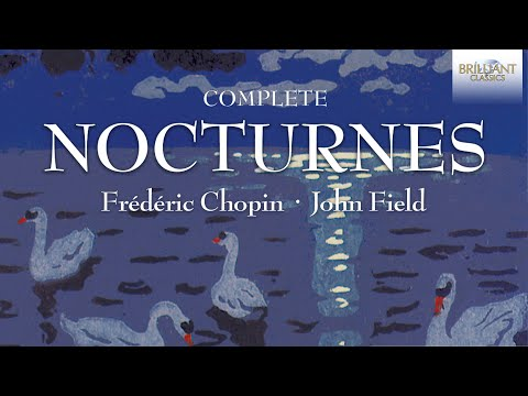 Chopin & Field: Nocturnes (Full Album)