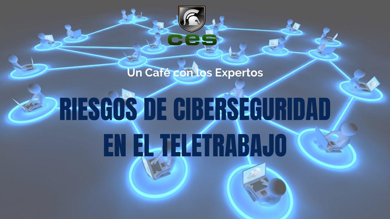 Riesgos de Ciberseguridad en el Teletrabajo