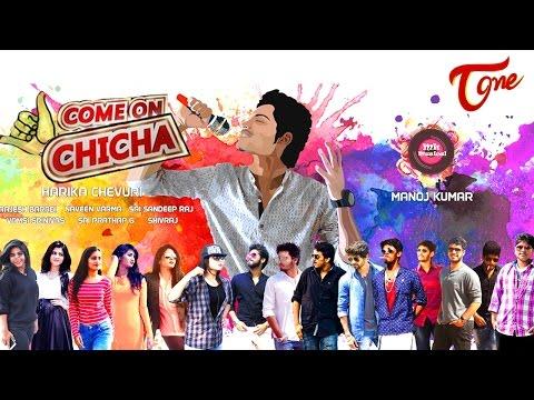 COME ON CHICHA | Telugu MASS RAP Song 2017 | by Harika Chevuri, Manoj Kumar, Naveen Varma#RapSongs