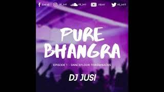 Pure Bhangra Ep 1   Classic Punjabi Bhangra Throwbacks   PBN, B21, DJ Sanj & More   DJ Jusi