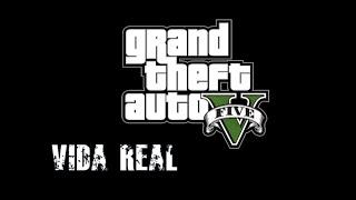 TRAILER GRAND THEFT AUTO V / VIDA REAL