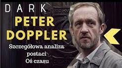 DARK - Peter Doppler. Szczegółowa analiza postaci, oś czasu i hipotezy dotyczące jego pochodzenia