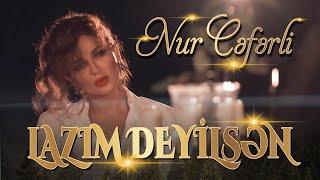 Nur Ceferli - Lazim Deyilsen ( Video ) 2020