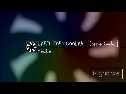 [Nightcore] LAPPU TOPU COOLAH (Laptop Cooler)   Heiakim ft. Google Translate