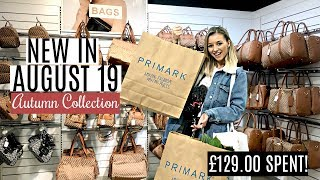 NEW IN PRIMARK AUGUST 2019 / *I SPENT £129.00!!* AUTUMN COLLECTION!
