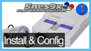 Snes9X 1.54.1 (2018) Setup Tutorial & Best Configuration | Play SNES Games on PC