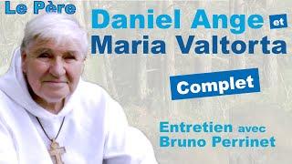 Le Père Daniel Ange et Maria Valtorta. Entretien complet.