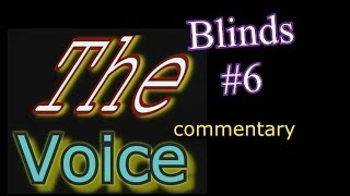 The Voice Season 6 Blinds - Night 6 (commentary)