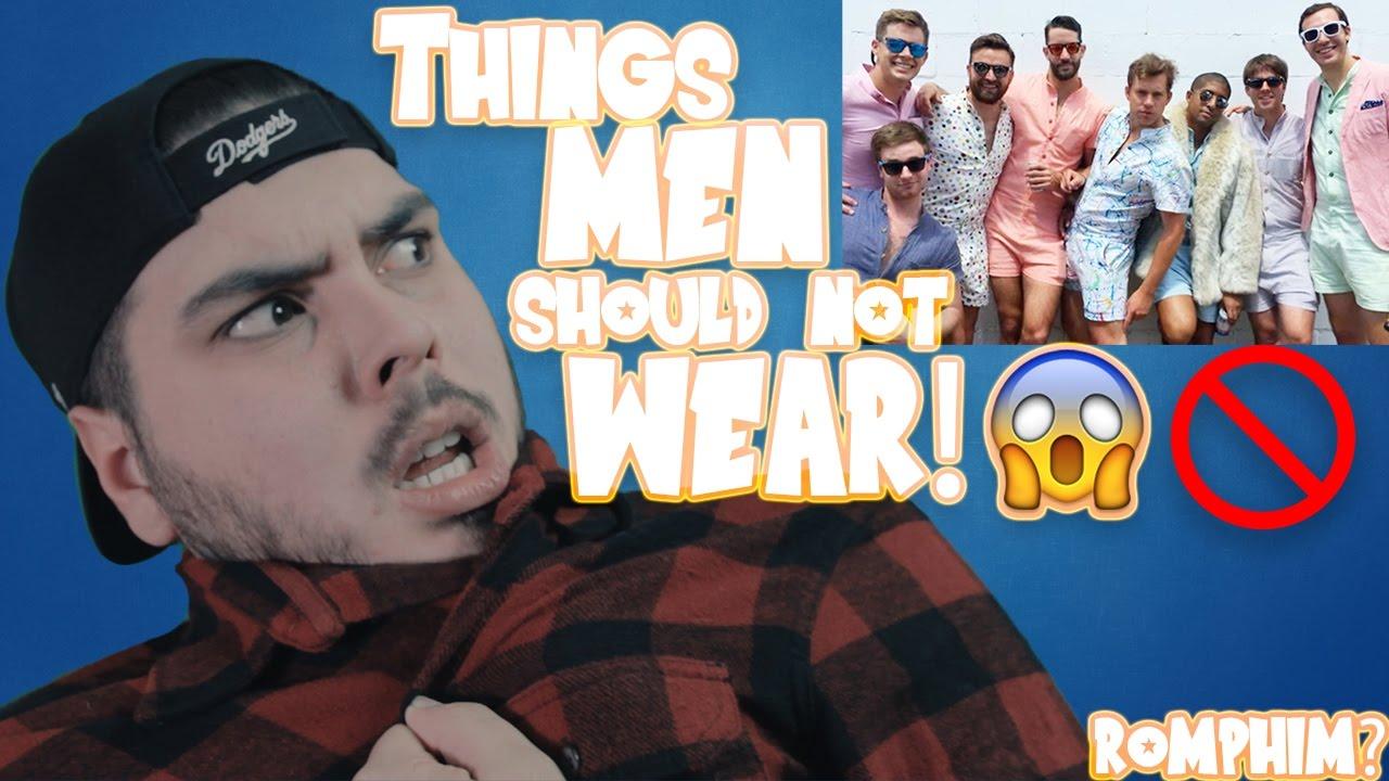 cb08ab00525 Things MEN Should NOT Wear!
