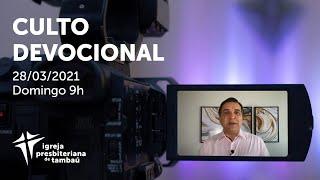 IPTambaú | Culto Devocional Ao Vivo | 28/03/2021