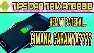 Cara menghemat penggunaan baterai pada smartphone Android - tips dan trik Android #31