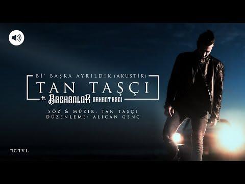 Tan Taşçı - Bi' Başka Ayrıldık ft. Başkanlar Orkestrası (Akustik Vers - Official Audio)