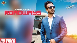 ROADWAYS Beant Singh (OFFICIAL VIDEO) | New Punjabi Song 2019