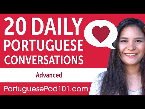 20 Daily Portuguese Conversations - Portuguese Practice for Advanced learners