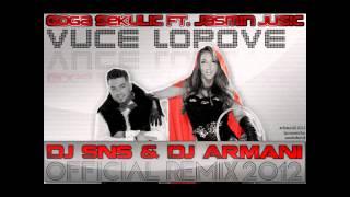 Goga Sekulic ft. Jasmin Jusic - Vuce Lopove (DJ SNS & DJ Armani Official Remix)