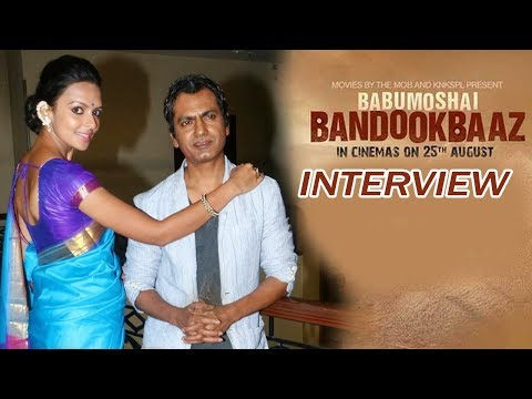 Nawazuddin Siddiqui & Bidita Bag Interview On Babumoshai Bandookbaaz | Full Video