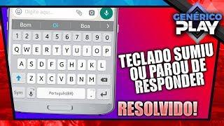 Teclado do celular sumiu ou parou de responder - Resolvido!