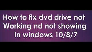 Video how to fix dvd drive not working in windows 10 2018 download MP3, 3GP, MP4, WEBM, AVI, FLV Juli 2018