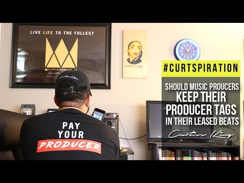 Should Music Producers Keep Their Producer Tags In Their Leased Beats? #Curtspiration
