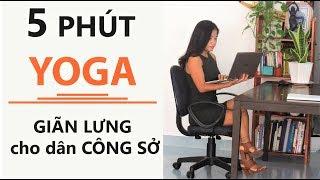 5 phút Yoga tại ghế giảm đau lưng cho những người ngồi làm việc ở nhà nhiều| Tập Yoga tại nhà