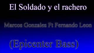 El Soldado y El Ranchero (epicenter) - Marcos Gonzalez Ft Fernando Leon