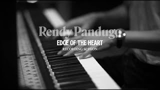 Rendy Pandugo - Edge of The Heart | Recording Session