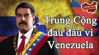 Thế Khó Của Trung Quốc tại Venezuela | Trung Quốc Không Kiểm Duyệt