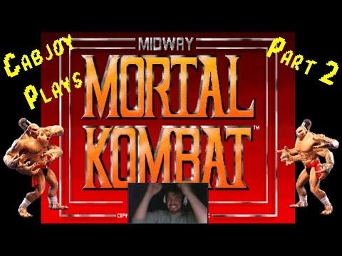 Cabjoy Plays Mortal Kombat (Arcade) Part 2!