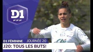 J20 : Tous les buts / D1 Féminine