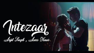 Intezaar Lyrics- Arijit Singh and Asees Kaur