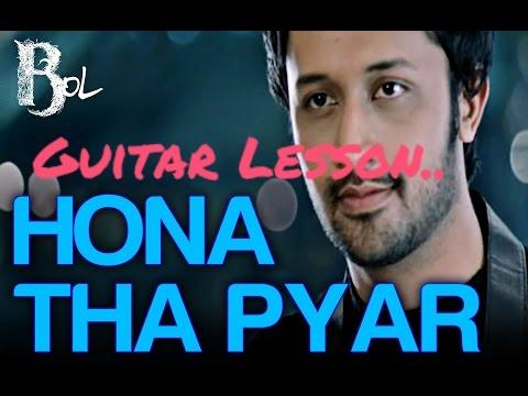 Hona Tha Pyaar - Atif Aslam | Guitar Lesson For Beginners & Advanced Players